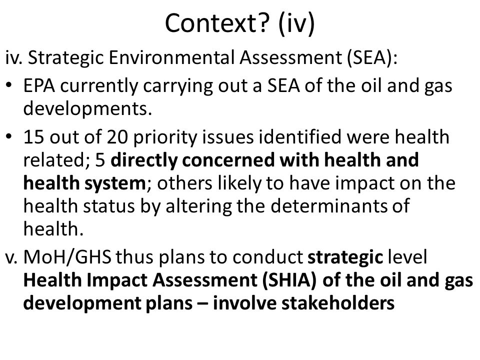 Context? (iv) iv. Strategic Environmental Assessment (SEA): EPA currently carrying out a SEA of the oil and gas developments. 15 out of 20 priority is