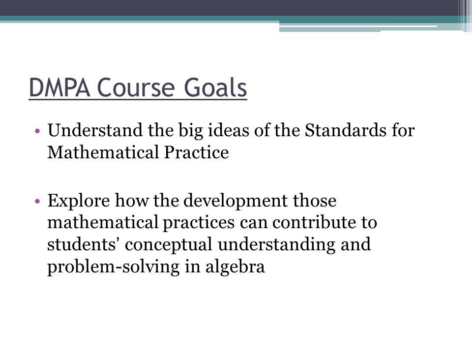 DMPA Course Goals cont.
