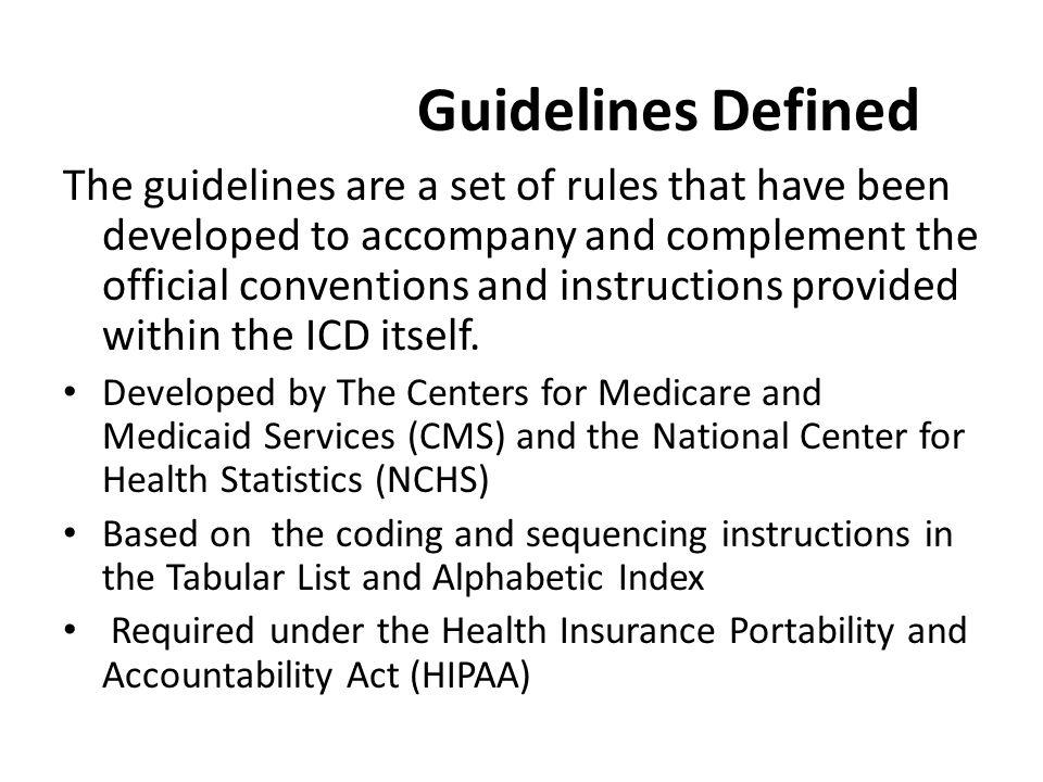 Guidelines Defined The guidelines are a set of rules that have been developed to accompany and complement the official conventions and instructions pr