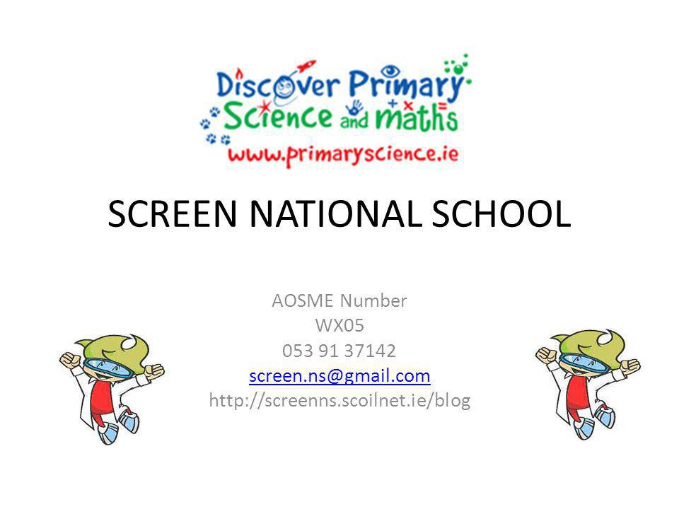 SCREEN NATIONAL SCHOOL AOSME Number WX05 053 91 37142 screen.ns@gmail.com http://screenns.scoilnet.ie/blog