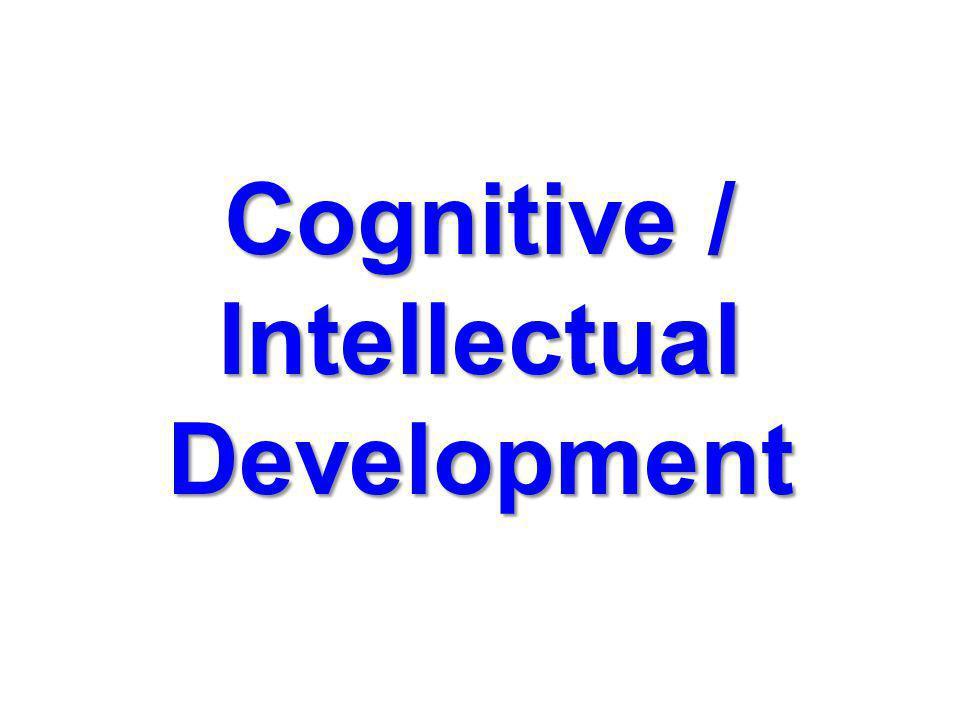 Cognitive / Intellectual Development