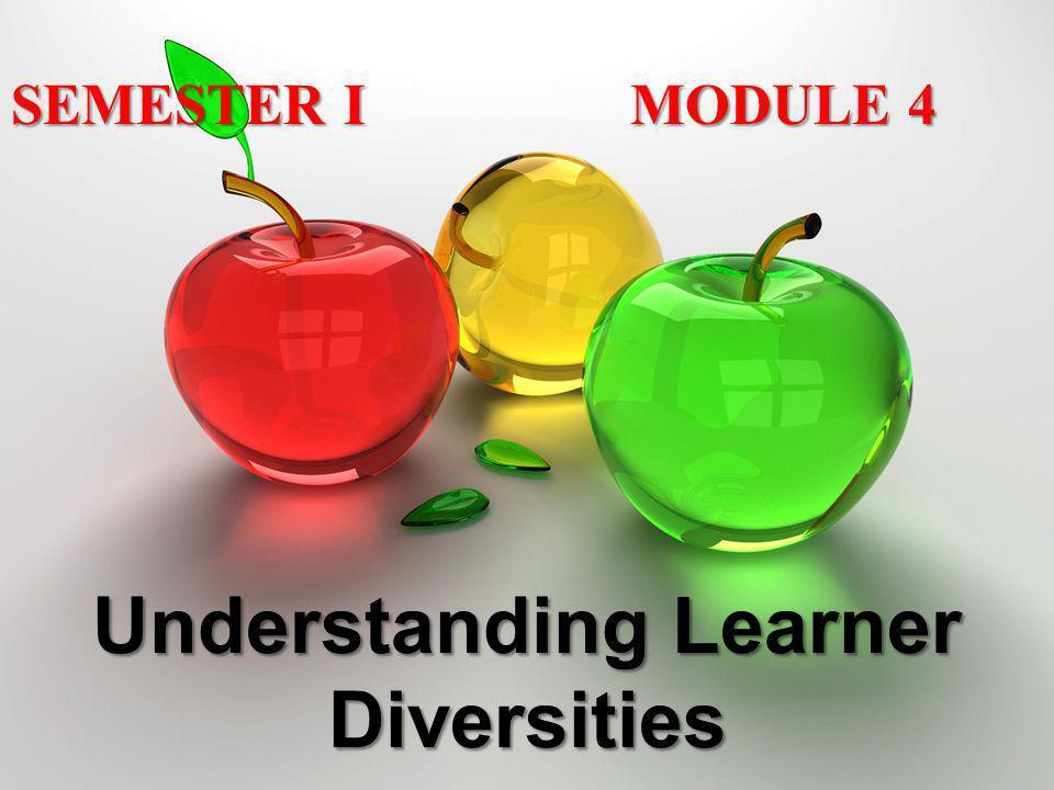 SEMESTER I MODULE 4 Understanding Learner Diversities