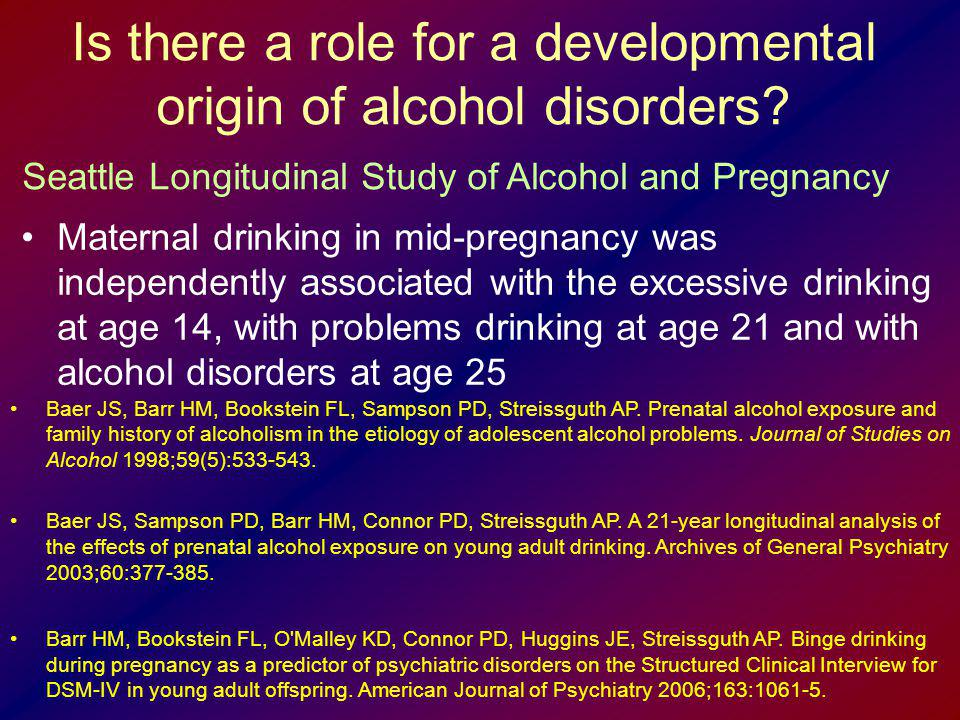 Is there a role for a developmental origin of alcohol disorders? Maternal drinking in mid-pregnancy was independently associated with the excessive dr