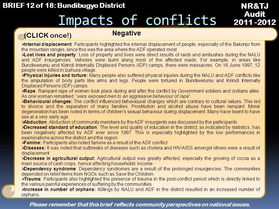 Causes of conflicts (cont.) NR&TJ Audit 2011 -2012 Forced displacement: The uprooting of the Batwa population from Semuliki Forest, and their displace