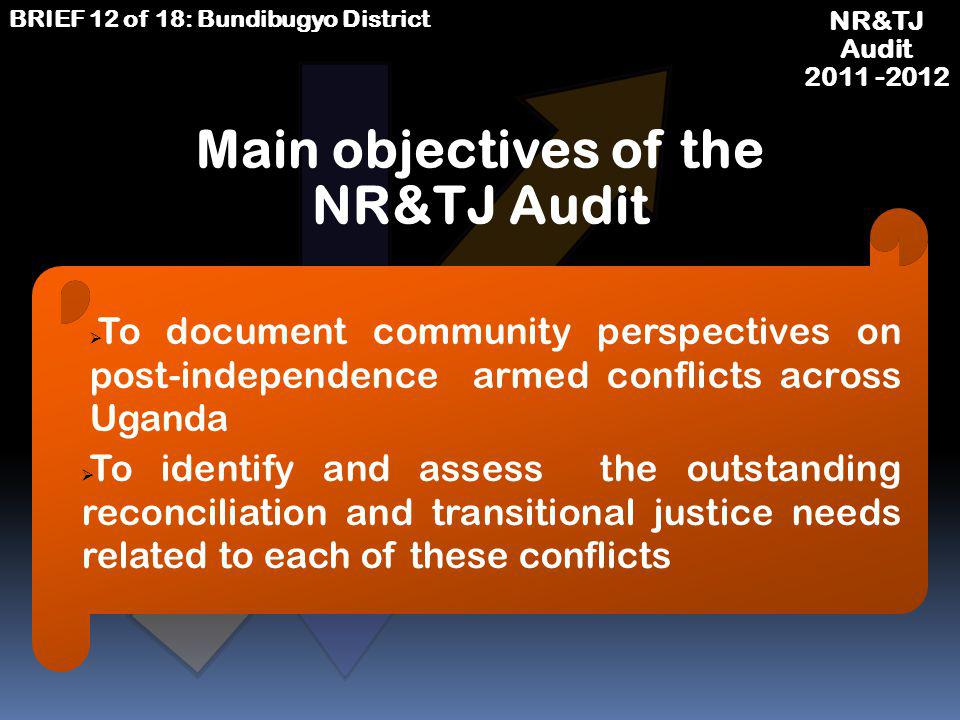 NATIONAL RECONCILIATION & TRANSITIONAL JUSTICE AUDIT BEYOND JUBA PROJECT www.beyondjubaproject.org 2011 -2012 BRIEF 12 of 18: BUNDIBUGYO DISTRICT