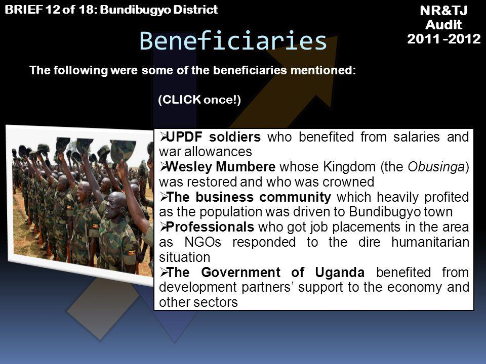 NR&TJ Audit 2011 -2012 BRIEF 12 of 18: Bundibugyo District Perpetrators The Government of Sudan which supported the ADF rebels NRA/UPDF soldiers who r