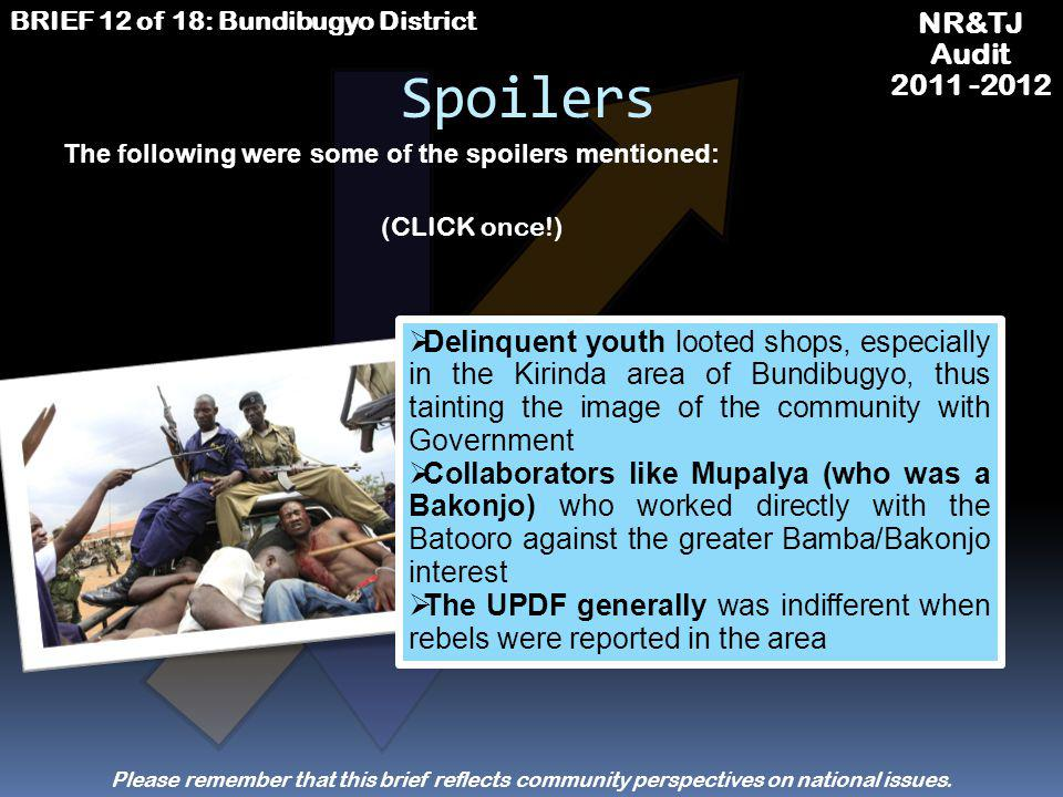 NR&TJ Audit 2011 -2012 BRIEF 12 of 18: Bundibugyo District Some UPDF soldiers who had double standards and collaborated with the ADF The UPDF generall