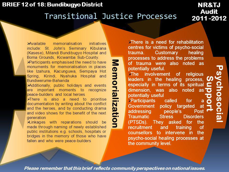 NR&TJ Audit 2011 -2012 BRIEF 12 of 18: Bundibugyo District Transitional Justice Processes Reparations Establishment of therapeutic services for victim
