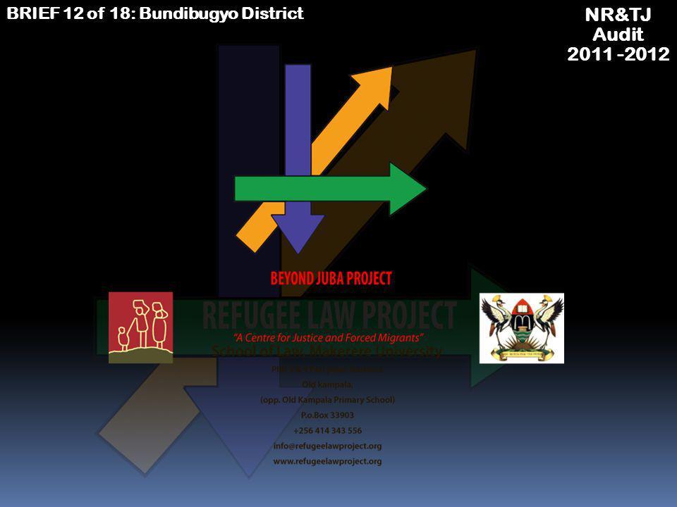 NR&TJ Audit 2011 -2012 BRIEF 12 of 18: Bundibugyo District Acknowledgements for pictures & maps Accessed at http://1.bp.blogspot.com/_bsw9fKc0A6w/TNwg89BAzSI/AAAAAAAAAFI/1z4b- pgdYF4/s1600/map.JPG http://1.bp.blogspot.com/_bsw9fKc0A6w/TNwg89BAzSI/AAAAAAAAAFI/1z4b- pgdYF4/s1600/map.JPG http://minorityrights.files.wordpress.com/2010/02/fimg_1905.jpg http://nimg.sulekha.com/others/original700/uganda-somalia-updf-soldiers-2010-12-21-14- 50-27.jpg http://cache.daylife.com/imageserve/01sZdVOb1n5G4/610x.jpg http://www.thelondoneveningpost.com/wp-content/uploads/2012/05/Gen-Yoweri- Museveni.jpg http://www.warkii.com/wp-content/uploads/2012/08/Museveni_AA1.jpg http://www.ugpulse.com/images/news/ultimate/img1212011115209AM.jpg http://2.bp.blogspot.com/- iND6PQI15s0/TrJVjnX_bmI/AAAAAAAAAa8/sR9o6yOiR6E/s1600/hand%2Bover%2Bo f%2Bcheque.JPG http://www.newinformers.com/ugandaoil/files/2012/03/Parliament-of-Uganda.jpg Websites