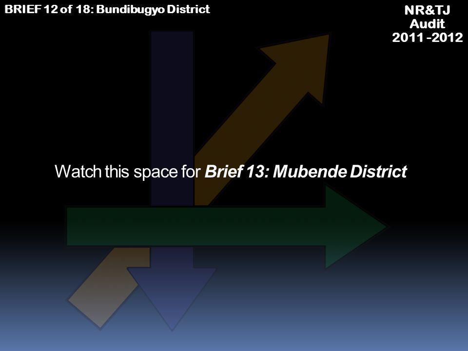 NR&TJ Audit 2011 -2012 BRIEF 12 of 18: Bundibugyo District