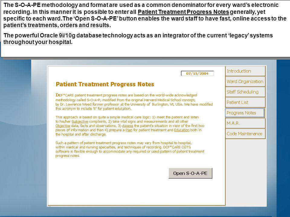 Patient Treatment Progress Notes The S-O-A-PE methodology and format are used as a common denominator for every wards electronic recording.