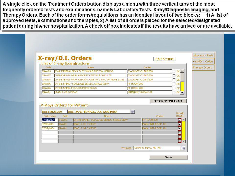 X-ray/Diagnostic Imaging A single click on the Treatment Orders button displays a menu with three vertical tabs of the most frequently ordered tests and examinations, namely Laboratory Tests, X-ray/Diagnostic Imaging, and Therapy Orders.