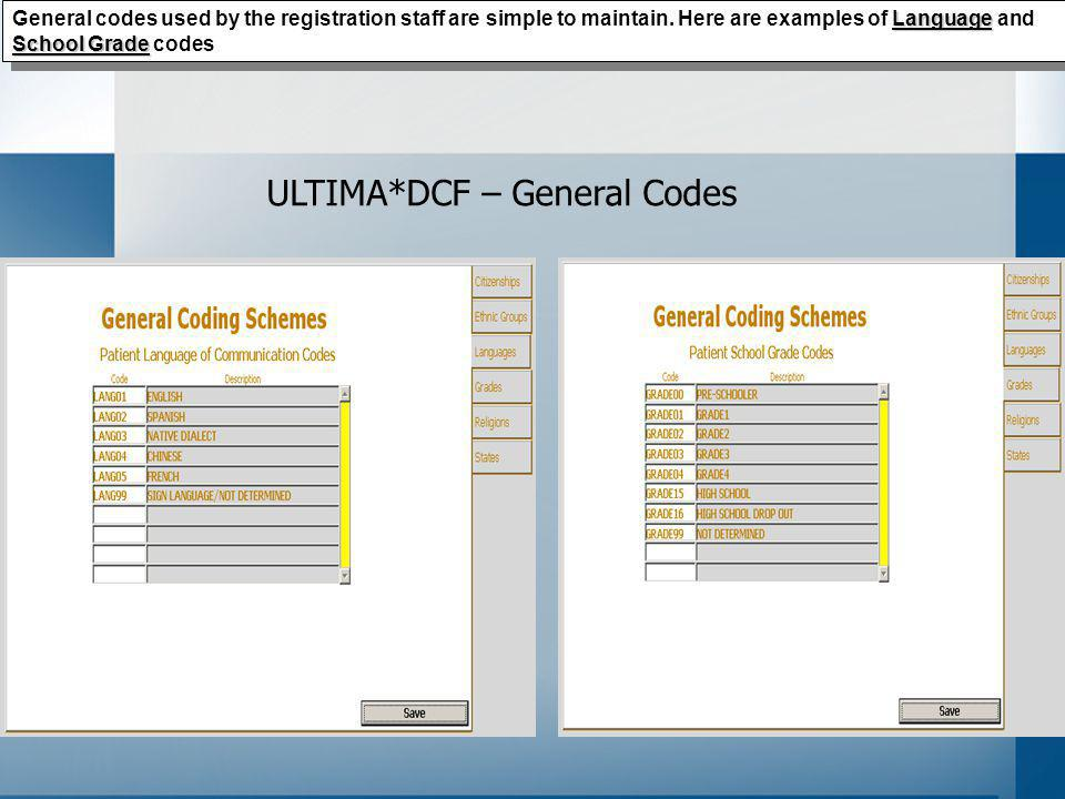 Language School Grade General codes used by the registration staff are simple to maintain.