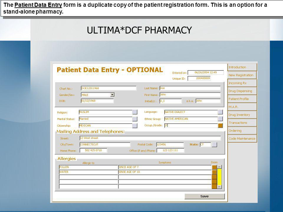 ULTIMA*DCF PHARMACY Patient Data Entry The Patient Data Entry form is a duplicate copy of the patient registration form.