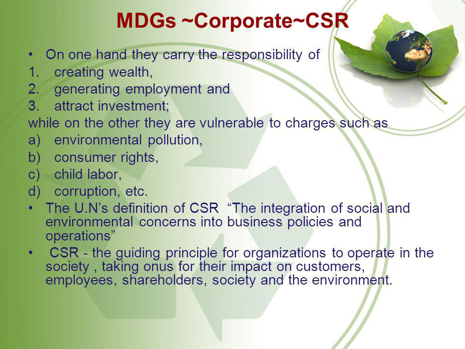 Figure explaining CSR Economic Responsibility Legal Responsibility Ethical Responsibility Discretionary Responsibility to produce goods/service that society wants at a profit Obligations to fulfill economic mission within the confines of the law Ethical expectations of a company (e.g.