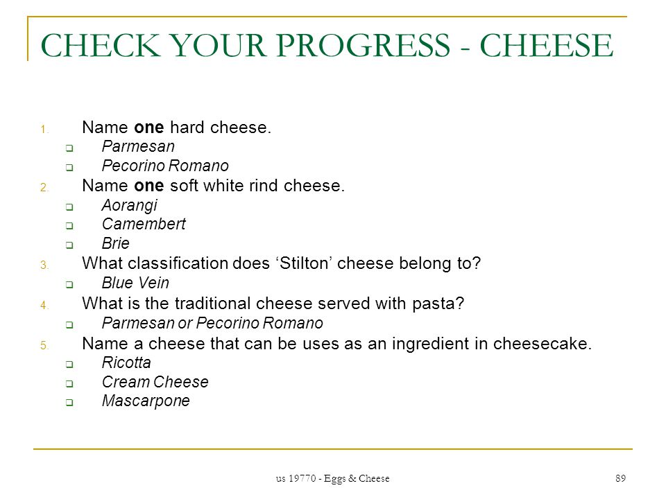 us 19770 - Eggs & Cheese 89 CHECK YOUR PROGRESS - CHEESE 1.