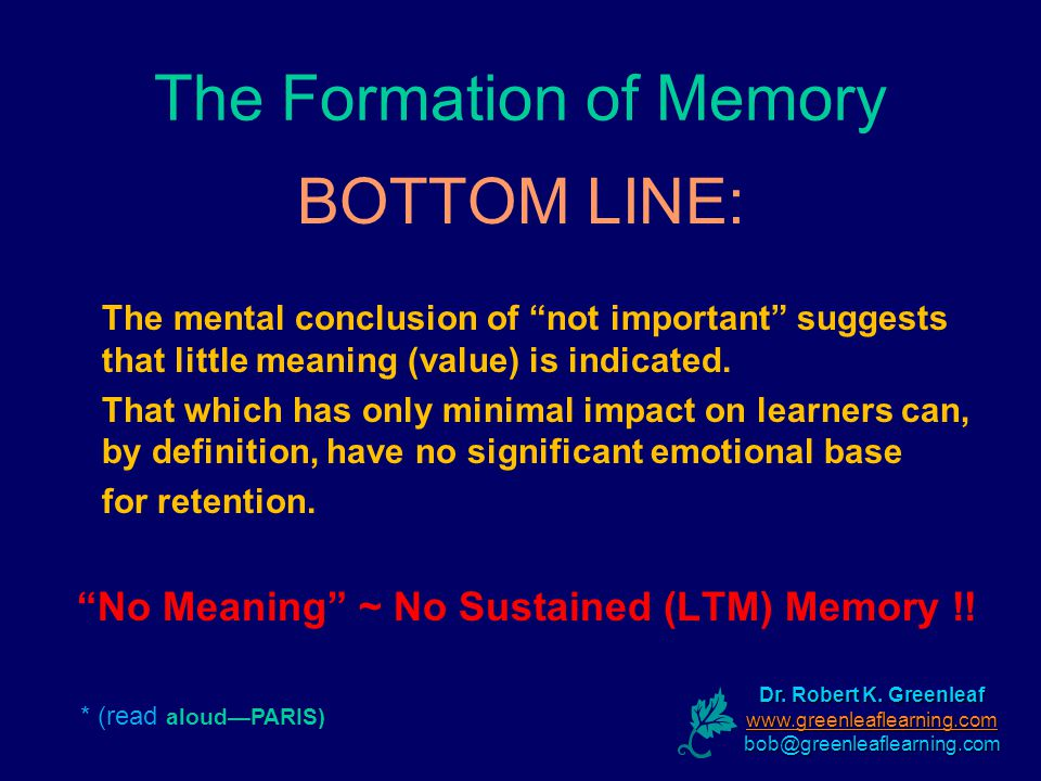 The Formation of Memory BOTTOM LINE: The mental conclusion of not important suggests that little meaning (value) is indicated.