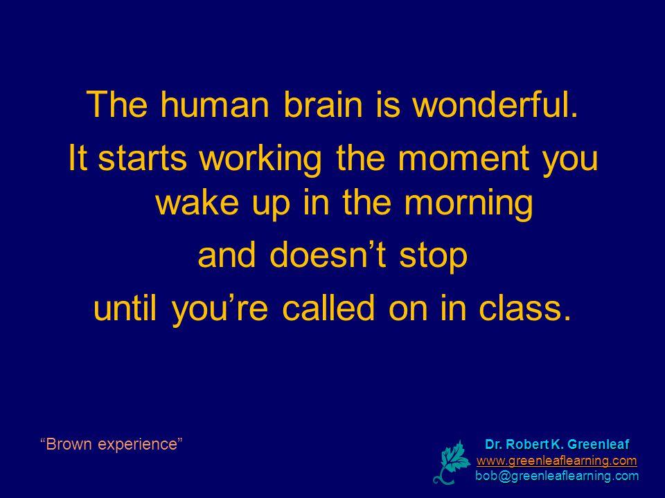 The human brain is wonderful.