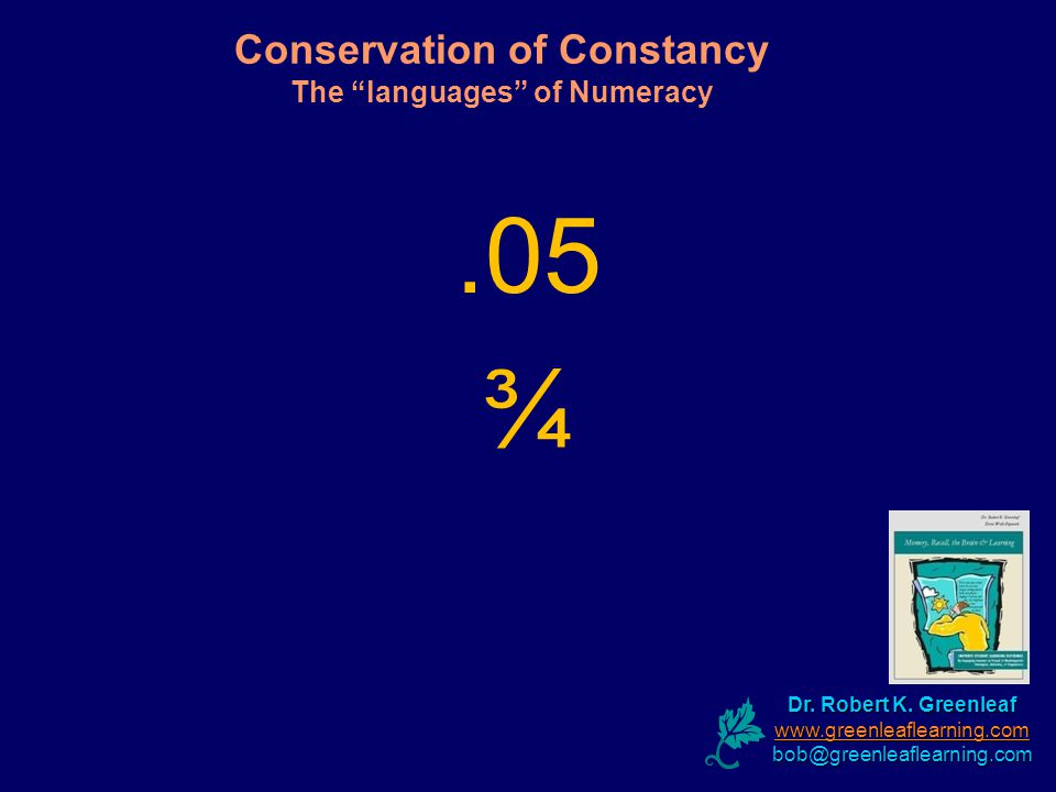 Conservation of Constancy The languages of Numeracy Dr.