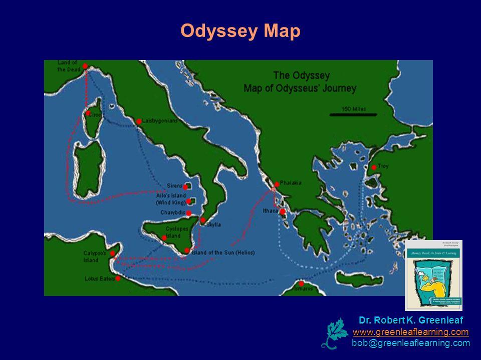 Odyssey Map Dr. Robert K. Greenleaf www.greenleaflearning.com bob@greenleaflearning.com