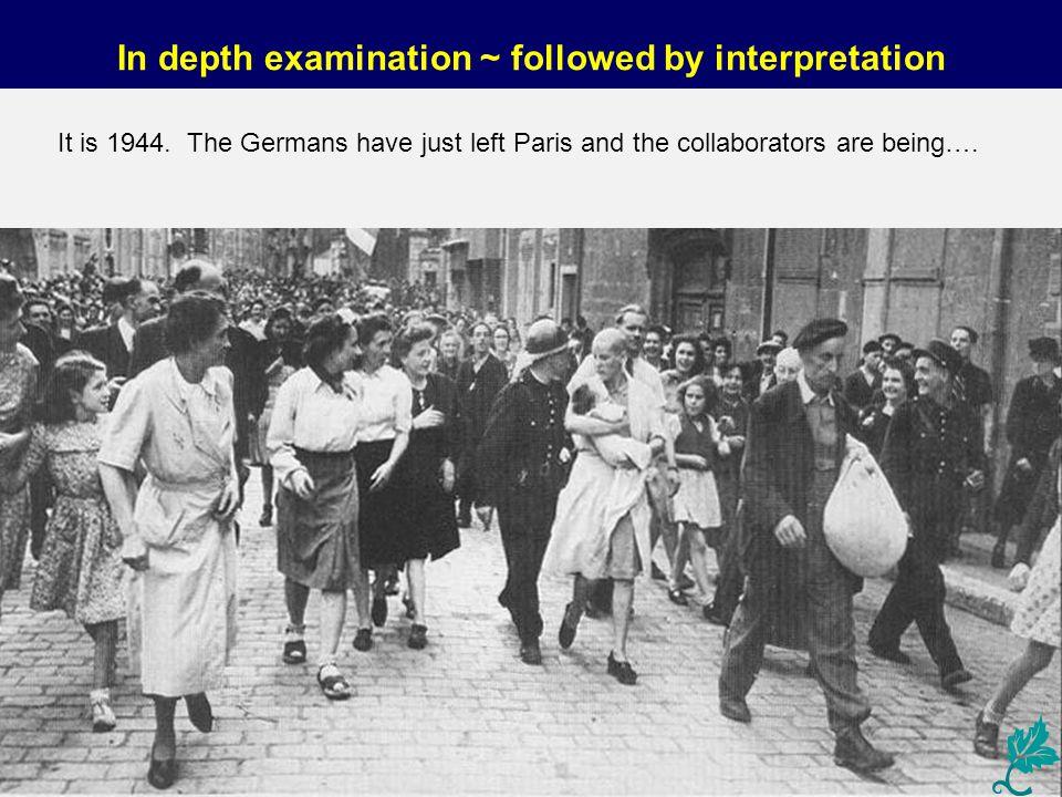 In depth examination ~ followed by interpretation It is 1944.