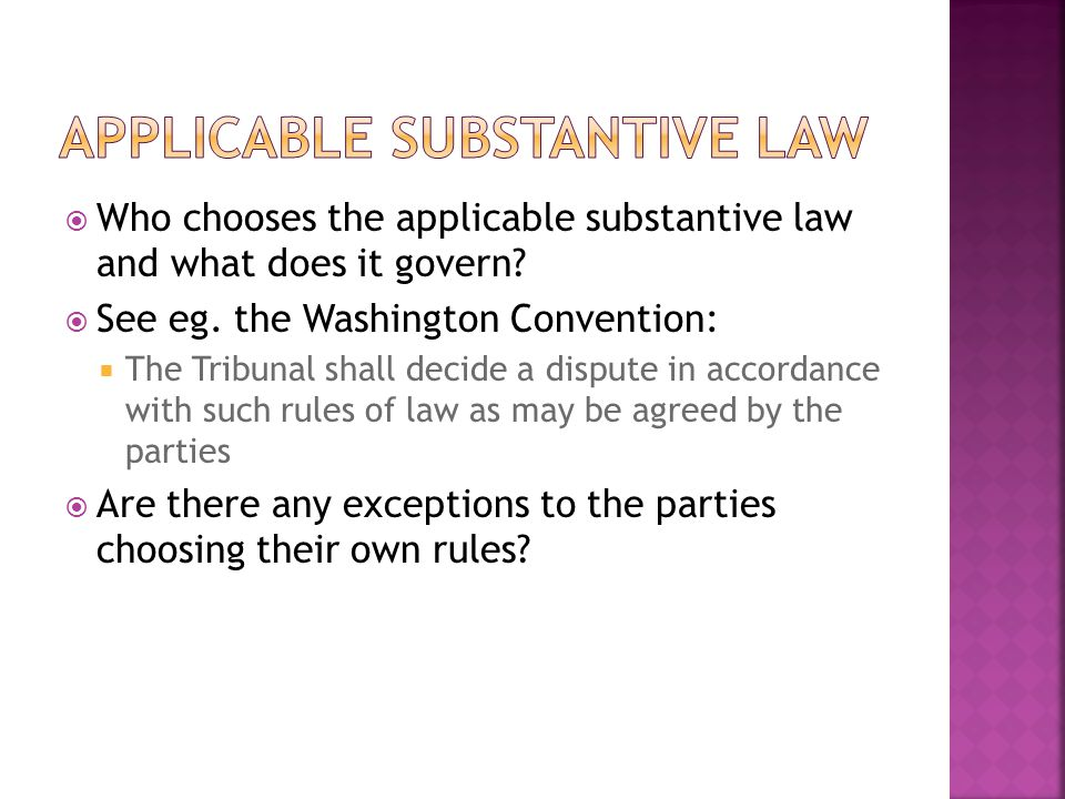 Who chooses the applicable substantive law and what does it govern.