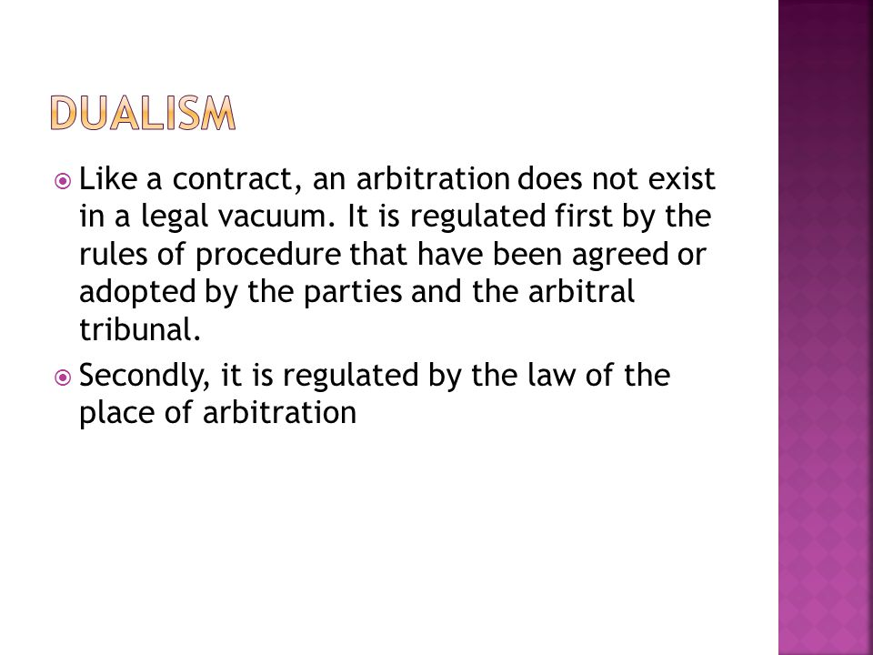 Like a contract, an arbitration does not exist in a legal vacuum.