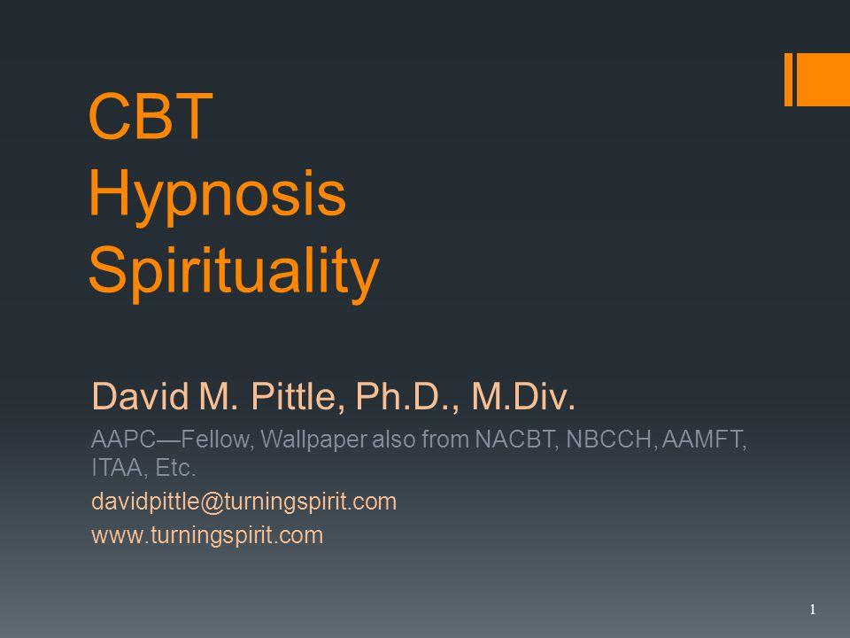 CBT Hypnosis Spirituality David M. Pittle, Ph.D., M.Div.
