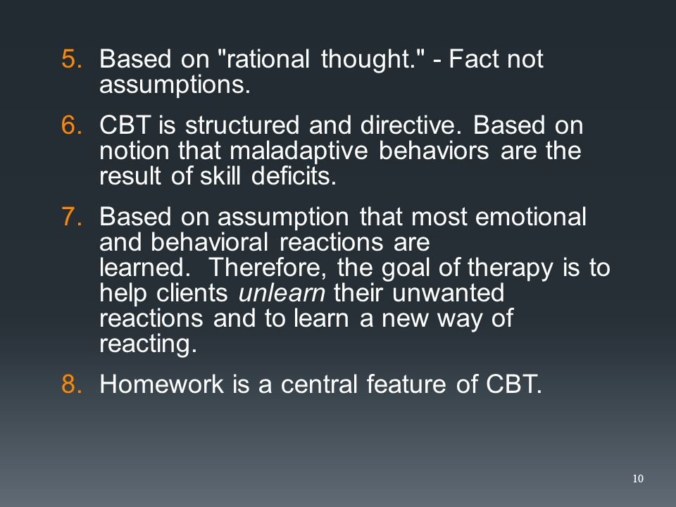 5.Based on rational thought. - Fact not assumptions.