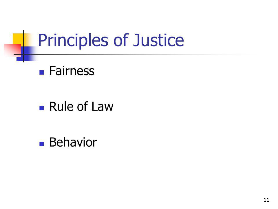 11 Principles of Justice Fairness Rule of Law Behavior