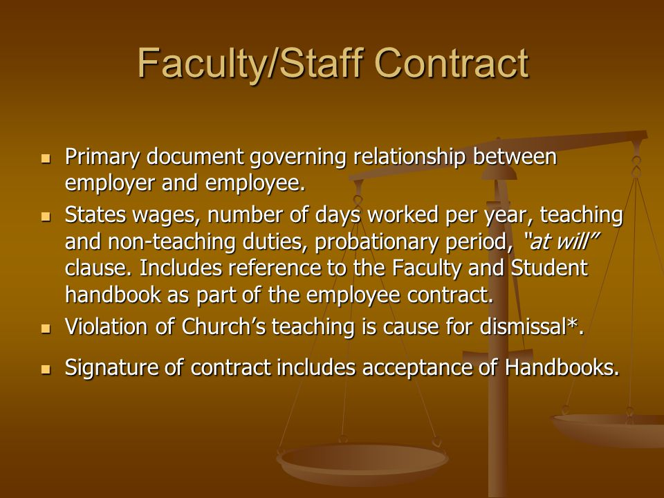 Faculty/Staff Contract Primary document governing relationship between employer and employee. Primary document governing relationship between employer