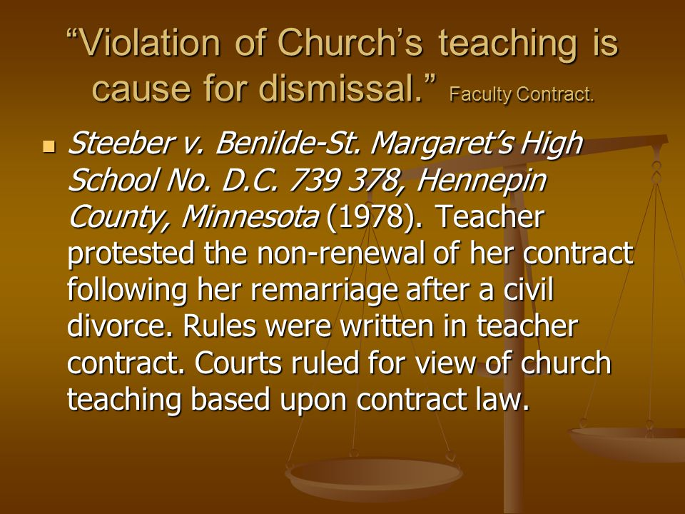 Violation of Churchs teaching is cause for dismissal.