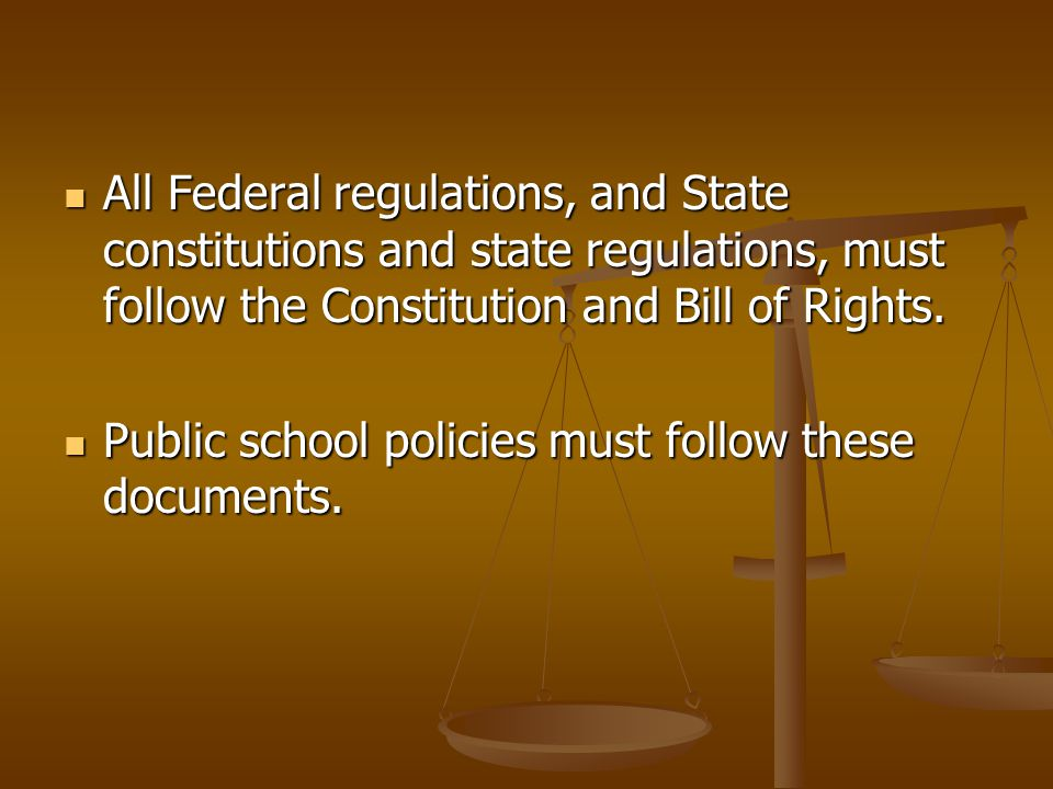 All Federal regulations, and State constitutions and state regulations, must follow the Constitution and Bill of Rights.