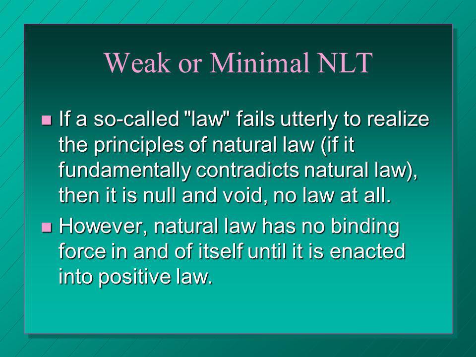 Weak or Minimal NLT If a so-called
