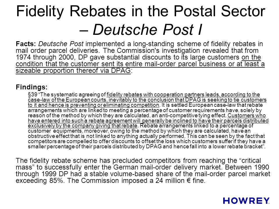 Fidelity Rebates in the Postal Sector – Deutsche Post I Facts: Deutsche Post implemented a long-standing scheme of fidelity rebates in mail order parc