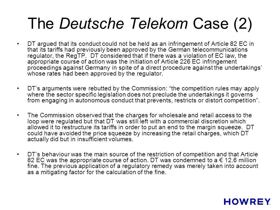 The Deutsche Telekom Case (2) DT argued that its conduct could not be held as an infringement of Article 82 EC in that its tariffs had previously been