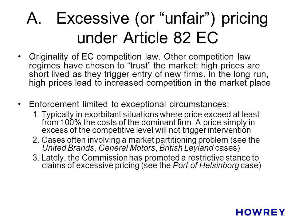 A.Excessive (or unfair) pricing under Article 82 EC Originality of EC competition law. Other competition law regimes have chosen to trust the market: