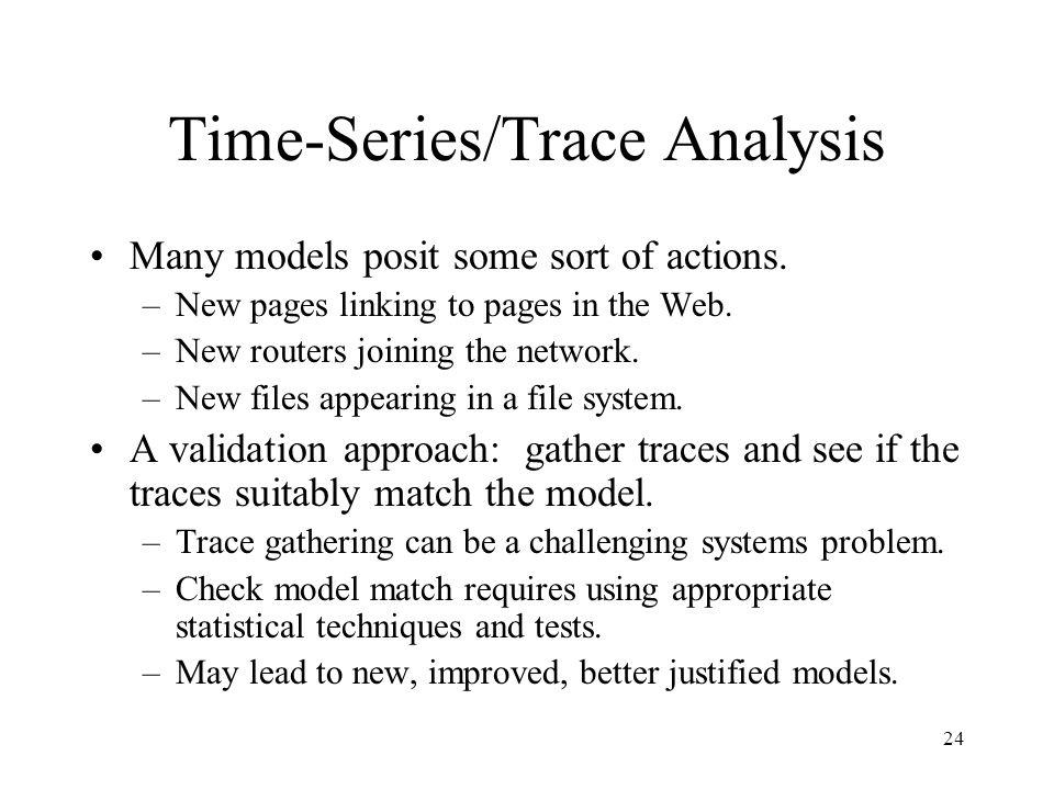 24 Time-Series/Trace Analysis Many models posit some sort of actions.