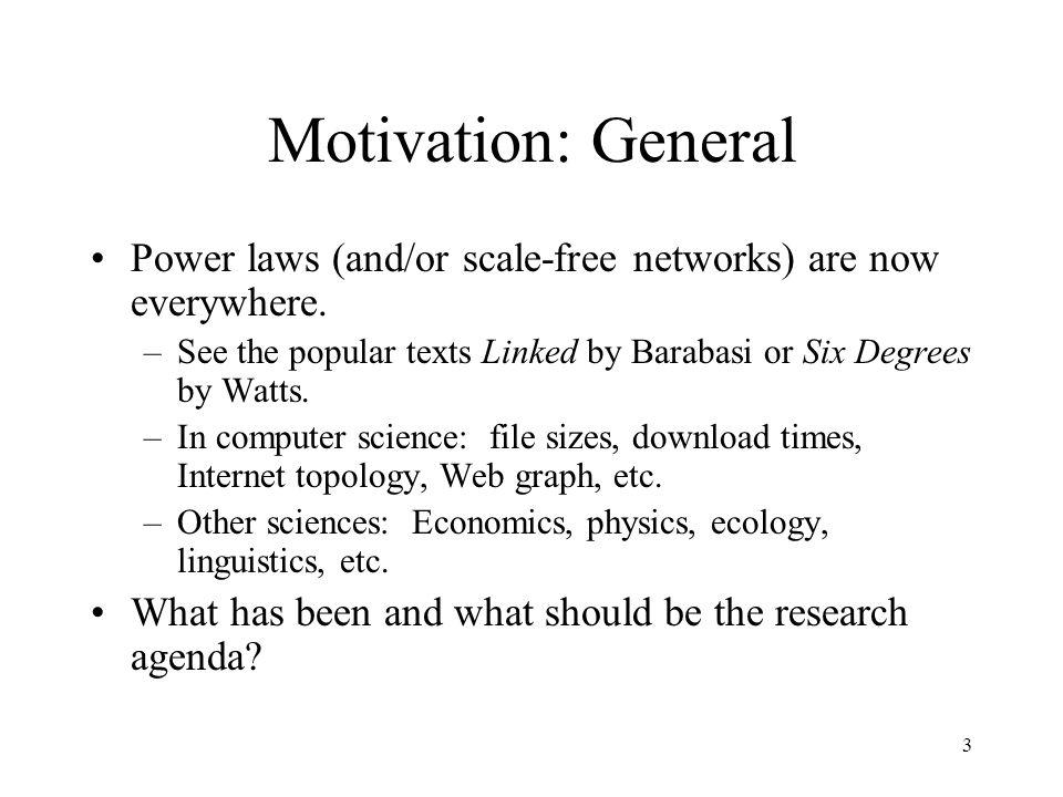 3 Motivation: General Power laws (and/or scale-free networks) are now everywhere.