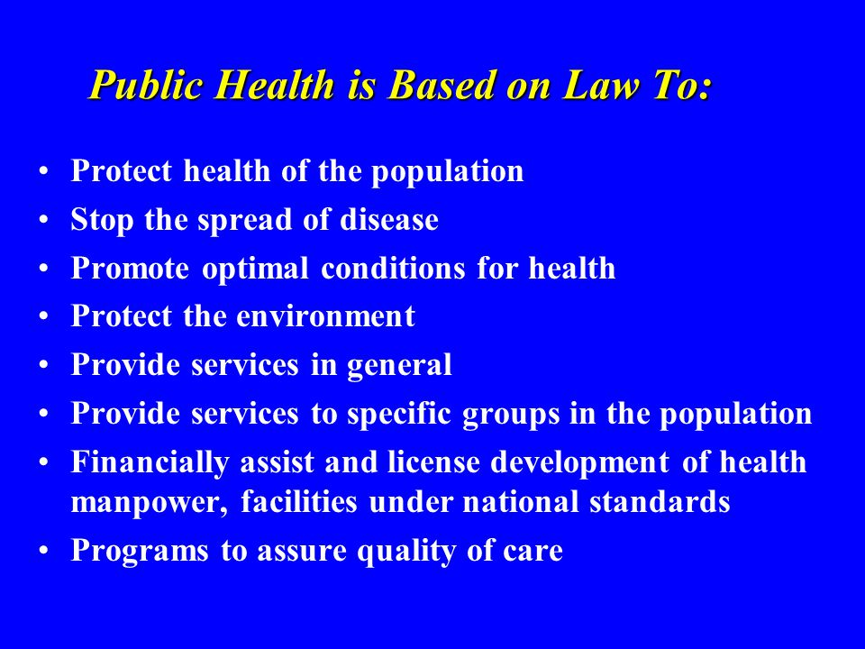 Introduction Standards adopted by a legislative or an authorized administrative body Achieved by persuasion, financial incentives Ultimately depends on legal sanctions Allotment of funds is a legal method of providing or ensuring certain services are provided Appropriation of funds is a legal act of legislative bodies Public health officers may provide funds, or services and may take legal actions (sanctions) against those endangering the public health