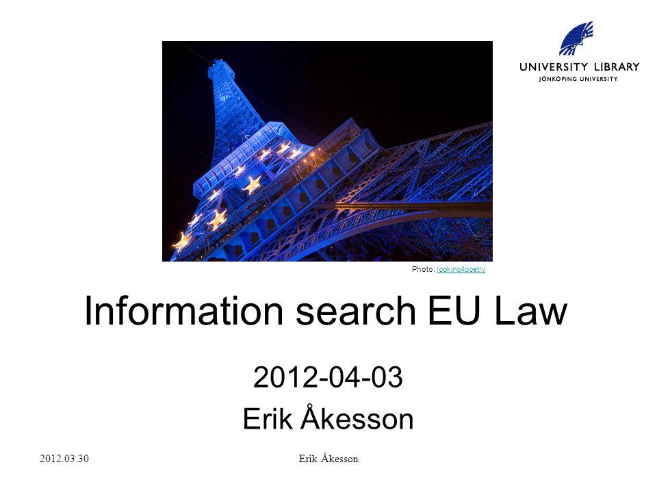 2012.03.30Erik Åkesson Treaty of Lisbon Before the Treaty of Lisbon: Three pillar structure EC law After Lisbon: EU law
