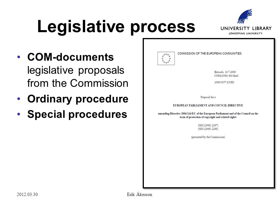 2012.03.30Erik Åkesson Legislative process COM-documents legislative proposals from the Commission Ordinary procedure Special procedures