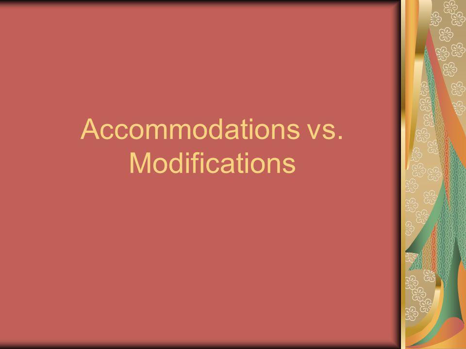 Accommodations vs. Modifications