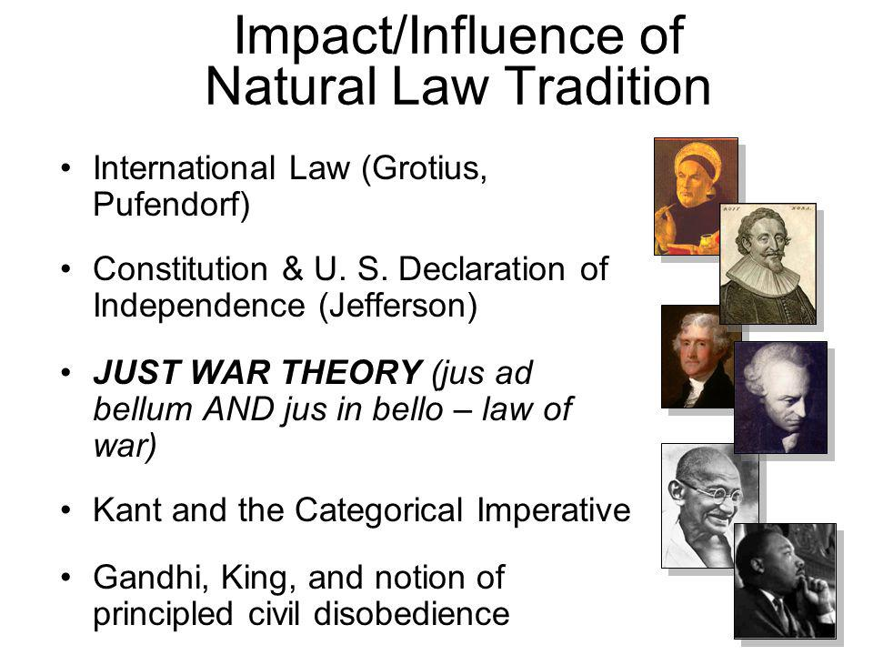 Impact/Influence of Natural Law Tradition International Law (Grotius, Pufendorf) Constitution & U.