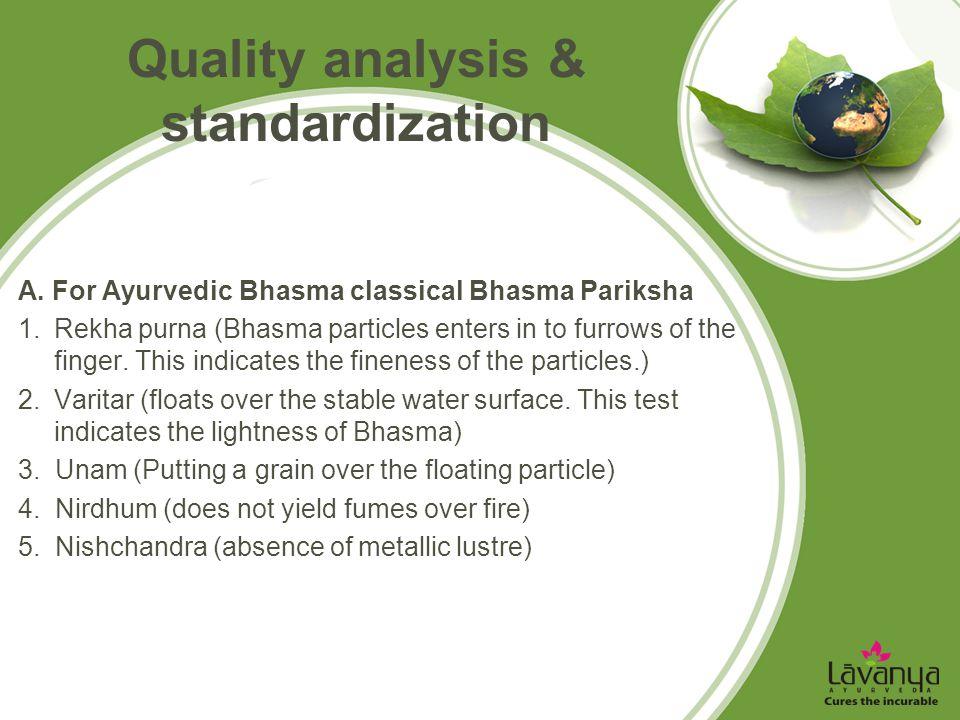 Quality analysis & standardization A. For Ayurvedic Bhasma classical Bhasma Pariksha 1.Rekha purna (Bhasma particles enters in to furrows of the finge