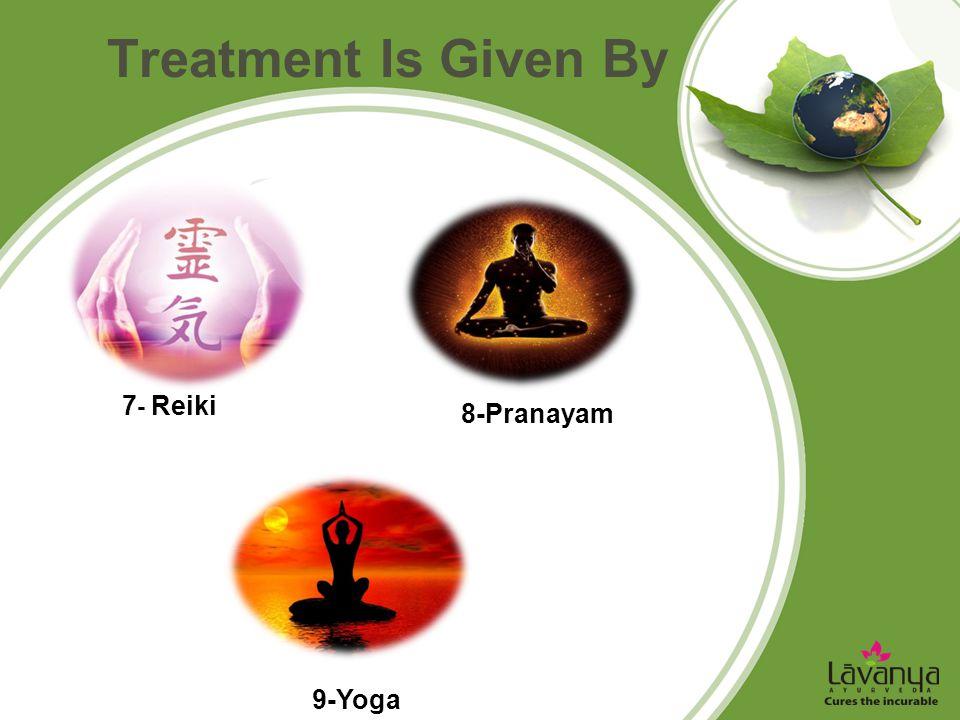 Treatment Is Given By 7 - Reiki 9-Yoga 8-Pranayam