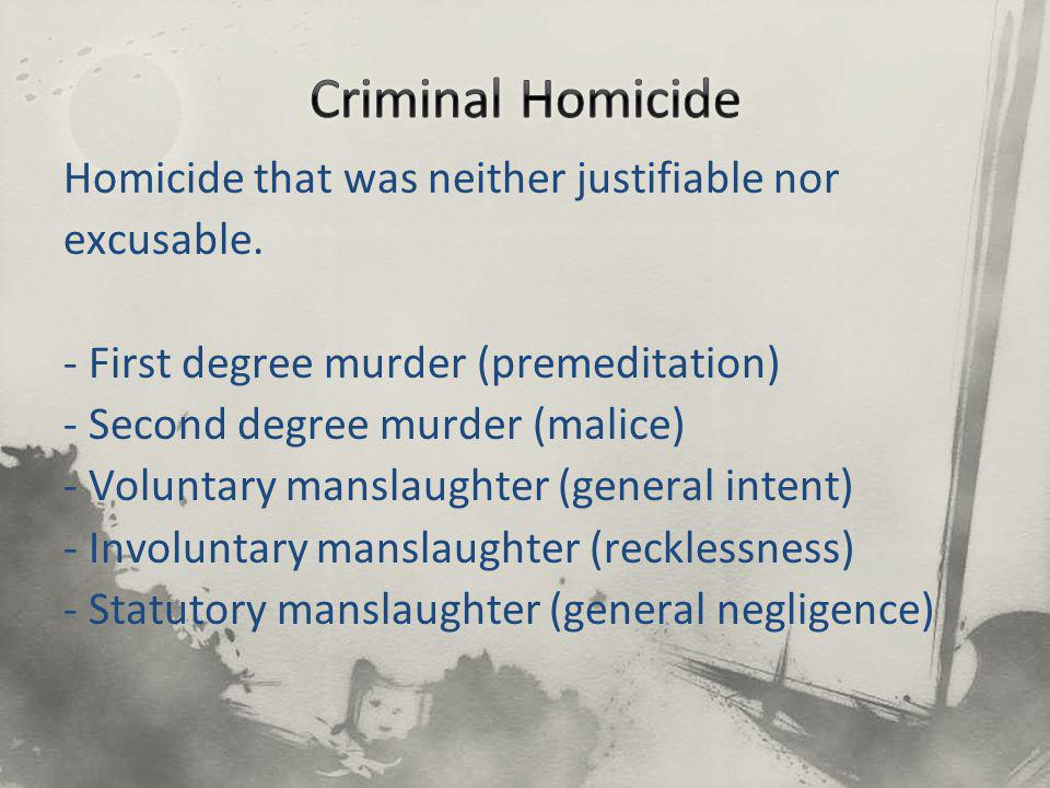 Homicide that was neither justifiable nor excusable.