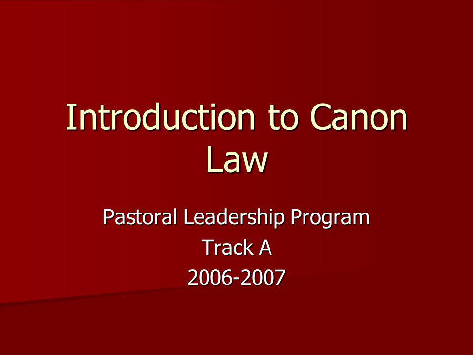 Introduction to Canon Law Pastoral Leadership Program Track A