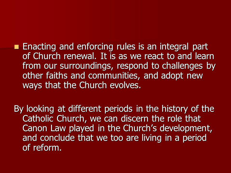 The Early Church (1 st - 4 th centuries) After the New testament, the earliest form of Church law was the recorded customs of the early Christian communities.