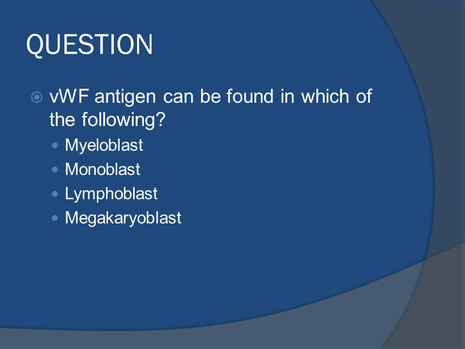 QUESTION vWF antigen can be found in which of the following.